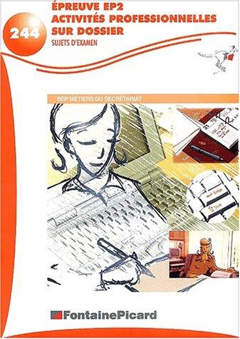 Epreuve EP2 activités professionnelles sur dossier BEP secrétariat. : Sujets d'examen
