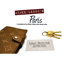 The Aimee Leduc Companion: A Guide to Cara Black's Paris