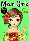#3: MEAN GIRLS - Book 7: Crazy Camp: Books for Girls aged 9-12