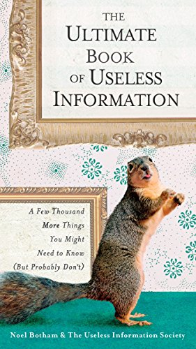 The Ultimate Book of Useless Information: A Few Thousand More Things You Might Need to Know (But Probably Don't) por Noel Botham