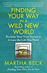 """The best known life coach in America"" (Psychology Today) and bestselling author of Finding Your Own North Star provides a new transformational program for creating an unconventional life path to a sustainable way of life. Finding Your Way in a Wild ..."