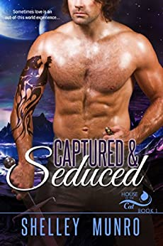Captured & Seduced: A Shifter Romance (House of the Cat Book 1) by [Munro, Shelley]