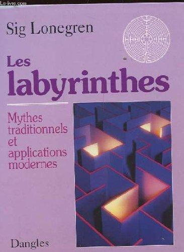 Les labyrinthes - Mythes traditionnels et applications modernes