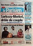 PARISIEN EDITION DE PARIS [No 19990] du 12/12/2008 - FACE A LA CRISE ECONOMIQUE - SARKOZY ET MERKEL DROLE DE COUPLE LE BONHEUR DES PARENTS DE DIANGO FOOT - PSG - 5 GRANDS BUTEURS JUGENT HOARAU AUTO - L'EQUIPEMENTIER FAURECIA SUPPRIME 1215 EMPLOIS DRAME DU TGV - LA FAMILLE AVAIT PROJETE UN SUICIDE COLLECTIF - AFFAIRE DE L'ILLINOIS - BARACK OBAMA CONTRE-ATTAQUE EN TETE A TETE AVEC BEYONCE LA POSTE REDUIT SES FILES D'ATTENTE