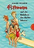 4 1/2 Freunde, Band 13: 4 ½ Freunde und die Badehose des Mathelehrers