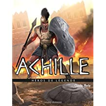 Héros de légende : Achille