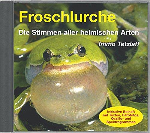 Froschlurche: Die Stimmen aller heimischen Arten