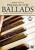 Premium Pop Ballads: 10 Piano-Arrangements der Extraklasse. Mit CD!