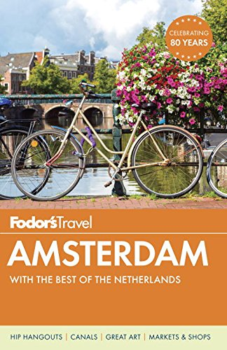 fodors-amsterdam-with-the-best-of-the-netherlands-full-color-travel-guide-band-4