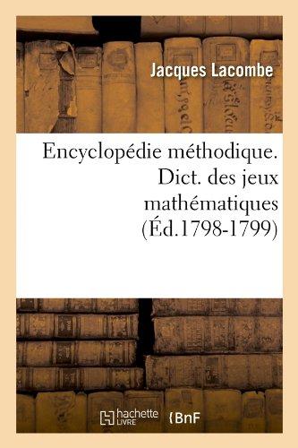 Encyclopédie méthodique. Dict. des jeux mathématiques (Éd.1798-1799) par Jacques Lacombe