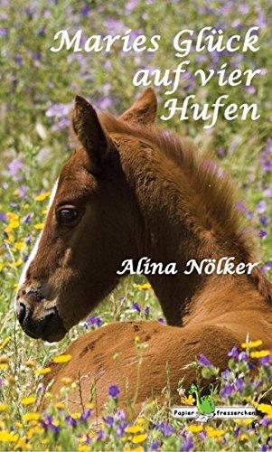 Maries Glück auf vier Hufen - Pferde, Reiten, Pferdebuch, Marie, Mädchenbuch, Gaul, Reitsport, Pferdesport,