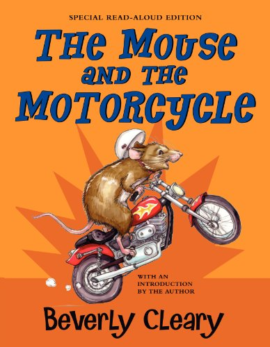 The Mouse and the Motorcycle Read-Aloud Edition