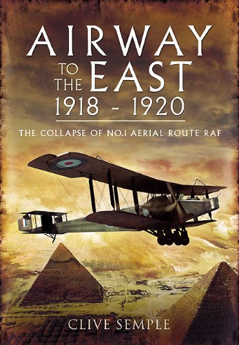 airway-to-the-east-1918-1920-and-the-collapse-of-no-1-aerial-route-raf