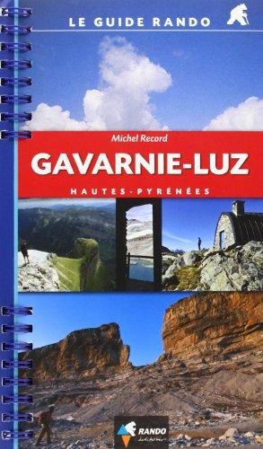 Gavernie-Luz (Hautes-Pyrenees) 2013 (Le guide rando) por Michel Record