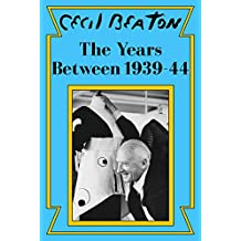 The Years Between: 1939-44 (Cecil Beaton's Diaries Book 2) (English Edition)