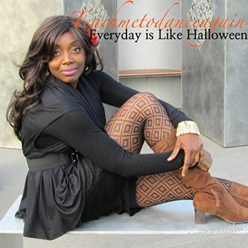 Everyday Is Like Halloween