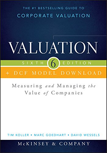 Valuation + DCF Model Download: Measuring and Managing the Value of Companies (Wiley Finance) por McKinsey & Company Inc., Tim Koller, Marc Goedhart, David Wessels