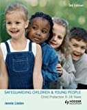 Safeguarding Childrenand Young People: 0-18 Years: Child Protection 0-18 Years (Hodder Arnold Publication)