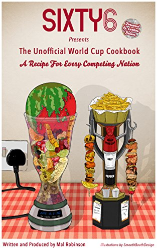 The Sixty6 Unofficial World Cup Cookbook (English Edition)