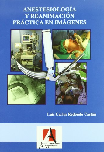 Anestesiologia y reanimacion practica en imagenes / Practice in Anesthesiology and Resuscitation by Images