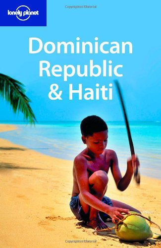 Dominican Republic and Haiti (Lonely Planet Dominican Republic & Haiti)