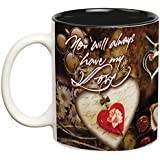You Will Always Have My Love Double Color | Coffee Mug For Girlfriend | Coffee Mug For Boyfriend | Coffee Mug Romantic | Coffee Mugs Love | Valentine's Day Gift |Coffee Mugs Microwave Safe Printed