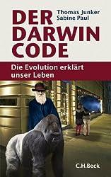 Der Darwin-Code: Die Evolution erklärt unser Leben
