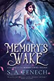 Memory's Wake (Memory's Wake Trilogy Book 1) by S.A. Fenech