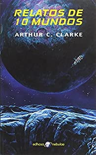 Relatos de diez mundos par Arthur C. Clarke