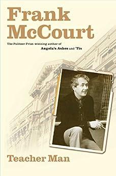 Teacher Man: A Memoir (The Frank McCourt Memoirs) (English Edition) par [McCourt, Frank]