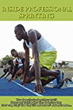 Inside Professional Sprinting: How do professional sprinters train? Phases and training that they do before they start competing? How they lift and recover? ... Training, Sprinting, Track and Field)