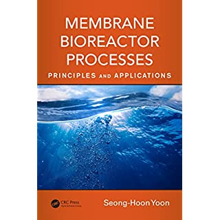 Membrane Bioreactor Processes: Principles and Applications (Advances in Water and Wastewater Transport and Treatment)