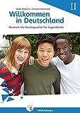 Willkommen in Deutschland – Deutsch als Zweitsprache für Jugendliche, Heft II