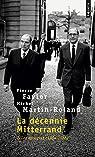La décennie Mitterrand. Tome 2 : Les épreuves, 1984-1988 par Favier