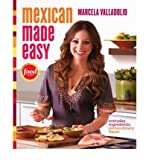 By Marcela Valladolid ( Author ) [ Mexican Made Easy: Everyday Ingredients, Extraordinary Flavor By Sep-2011 Hardcover