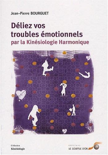Dliez vos troubles motionnels par la kinsiologie harmonique