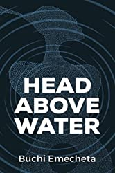 Head Above Water: (Omenala Press)
