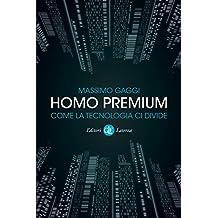 Homo premium: Come la tecnologia ci divide