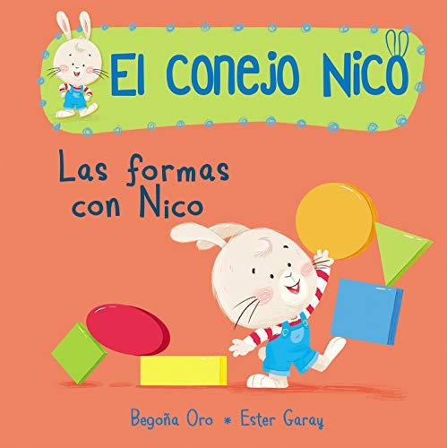 Las formas con Nico (El conejo Nico) por Begoña Oro