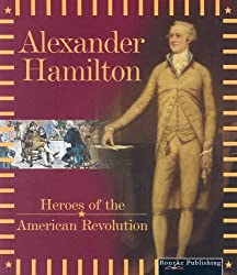 Alexander Hamilton (Heroes of the American Revolution) by Don McLeese (2004-08-02)