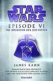 Star WarsTM - Episode VI - Die Rückkehr der Jedi-Ritter: Roman nach dem Drehbuch von George Lucas und Lawrence Kasdan und der Geschichte von George Lucas