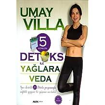 5 Günlük Detoks ile Yağlara Veda: Spor destekli 10 Detoks programıyla sağlıklı yepyeni bir yaşama merhaba!