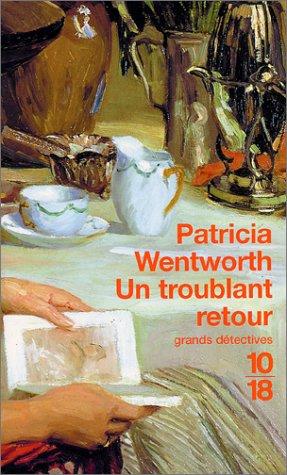 Un troublant retour par Patricia Wentworth