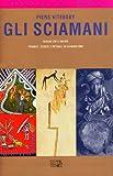 Image de Gli sciamani. Viaggi dell'anima. Trance, estasi e rituali di guarigione