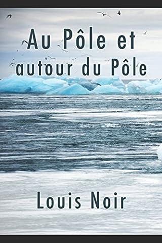Au Pôle et autour du Pôle