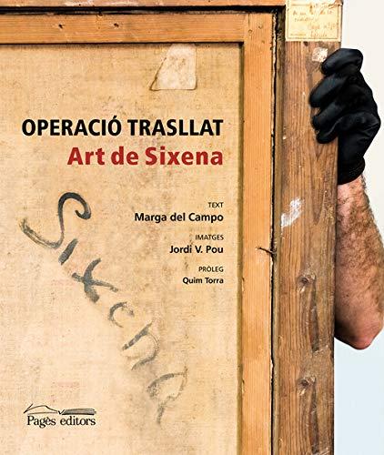 Operació trasllat. Art de Sixena (Visió) por Marga Del Campo