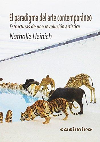 El paradigma del arte contemporáneo: Estructuras de una revolución artística por 1955-), Nathalie Heinich (Marsella