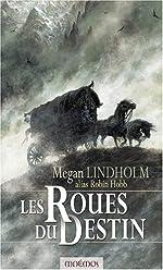 Les Roues du Destin - Le cycle de Ki et Vandien de Robin Hobb