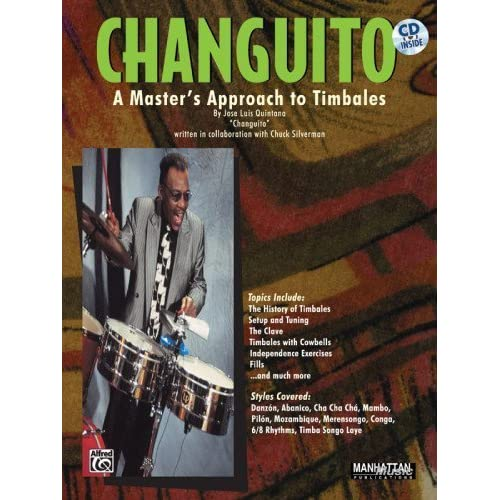 Changuito: A Master's Approach to Timbales, Book & CD [With CD] by Changuito, Jose Luis Quintana, Quintana 'Changuito', Jose Lu (1998) Paperback