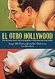 El otro Hollywood: Una historia oral y sin censurar de la industria del cine porno (Es Pop ensayo)